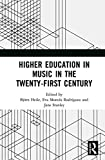 Higher Education in Music in the Twenty-First Century (English Edition)
