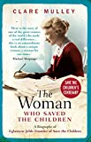 The Woman Who Saved the Children: A Biography of Eglantyne Jebb: Founder of Save the Children (English Edition)
