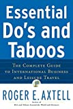 By Axtell, Roger E. Essential Do's and Taboos: The Complete Guide to International Business and Leisure Travel Paperback - September 2007