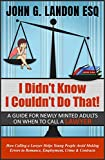 I Didn't Know I Couldn't Do That: A guide for newly minted adults on when to call a lawyer. (English Edition)