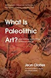 What Is Paleolithic Art?: Cave Paintings and the Dawn of Human Creativity (English Edition)