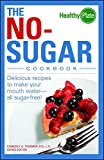 The No-Sugar Cookbook: Delicious Recipes to Make Your Mouth Water...all Sugar Free! (Healthy Plate) (English Edition)