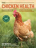 Chicken Health Handbook, 2nd Edition: A Complete Guide to Maximizing Flock Health and Dealing with Disease
