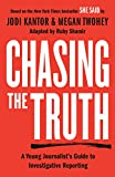 Chasing the Truth: A Young Journalist's Guide to Investigative Reporting: She Said Young Readers Edition