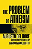 The Problem of Atheism (McGill-Queen's Studies in the History of Ideas)