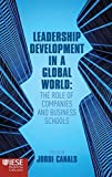 [Globalization and Leadership Development in an Integrated World (IESE Business Collection)] [Canals, Jordi] [October, 2012]