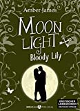 Moonlight - Bloody Lily, 6 (German Edition)