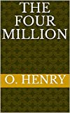 The Four Million (English Edition)