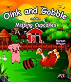 Oink and Gobble and the Missing Cupcakes (With Animal Sounds) (English Edition)