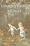 Grimm's Fairy Stories by Jacob Grimm and Wilhelm Grimm: with Original Illustration