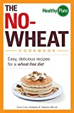 The No-Wheat Cookbook: Easy, Delicious Recipes for a Wheat-Free Diet (Healthy Plate) (English Edition)