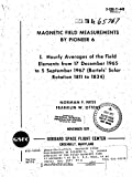 Magnetic Field Measurements By Pioneer 6. 1: Hourly Averages Of The Field Elements From 17 December 1965 To 5 September 1967 (Bartels Solar Rotation 1811 To 1834) (English Edition)
