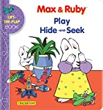 Max & Ruby Play Hide And Seek: Lift-The-Flap Book