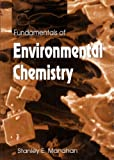 Fundamentals of Environmental Chemistry 1st edition by Manahan, Stanley E. (1993) Hardcover