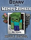 Diary of a Minecraft Wimpy Zombie Book 1: Middle School (Unofficial Minecraft Series) (1)