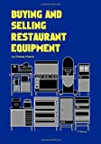 [[Buying and Selling Restaurant Equipment]] [By: Chavez, Thomas] [March, 2010]