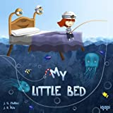 My Little Bed: (Bedtime Story: It´s Time to Sleep - Going to my Own Bed)
