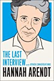 Hannah Arendt: The Last Interview: And Other Conversations (The Last Interview Series) (English Edition)