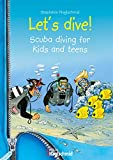 Let's dive: Scuba diving for kids and teens (English Edition)