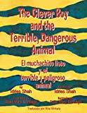 The Clever Boy and the Terrible, Dangerous Animal: English-Spanish Edition (Hoopoe Teaching-Stories)