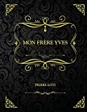 Mon frère Yves: Edition Collector - Pierre Loti