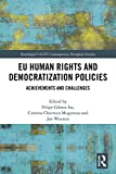 EU Human Rights and Democratization Policies: Achievements and Challenges (Routledge/UACES Contemporary European Studies) (English Edition)