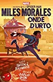 Miles Morales: Onde d'urto (Marvel Young Adult: Miles Morales Vol. 1) (Italian Edition)