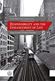 Responsibility and the Enhancement of Life: Essays in Honor of William Schweiker (English Edition)