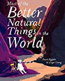 Most of the Better Natural Things in the World: (Juvenile Fiction, Nature Book for Kids, Wordless Picture Book) (English Edition)