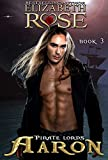 Aaron (Pirate Lords Series Book 3) (English Edition)
