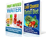 FAST Liver Cleanse and Detox Diet/Fruit Infused Water BOX Set: Remove Toxins, Cleanse Your Liver, and Improve Your Health - Liver Cleanse and Detox Diet ... Infused Water Recipes) (English Edition)
