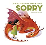 How to Teach your Dragon to say Sorry