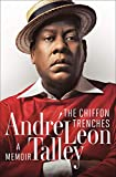 Andre leon talley the chiffon trenches (hardback) /anglais: A Memoir