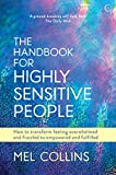 The Handbook for Highly Sensitive People: How to Transform Feeling Overwhelmed and Frazzled to Empowered and Fulfilled (English Edition)