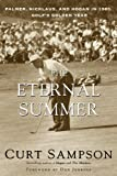 The Eternal Summer: Palmer, Nicklaus, and Hogan in 1960, Golf's Golden Year (English Edition)
