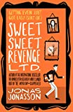 Sweet Sweet Revenge Ltd.: The latest hilarious feel-good fiction from the internationally bestselling Jonas Jonasson and the most fun you'll have in 2021 (English Edition)