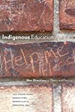 Indigenous Education: New Directions in Theory and Practice (English Edition)