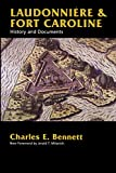 Laudonniere & Fort Caroline: History and Documents (English Edition)