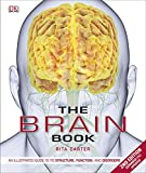 The Brain Book: An Illustrated Guide to its Structure, Functions, and Disorders (Dk)