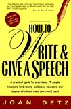 How to Write and Give a Speech: A Practical Guide for Executives, Pr People, Managers, Fund-Raisers, Politicians, Educators, and Anyone Who Has to Make Every Word Count