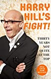 Harry Hill's Fight!: Thirty Years Not Quite at the Top (English Edition)