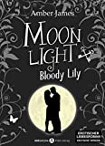 Moonlight - Bloody Lily, 5 (German Edition)