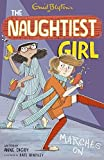 Naughtiest Girl Marches On by Enid Blyton Anne Digby (2015-08-01)