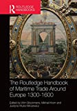 The Routledge Handbook of Maritime Trade around Europe 1300-1600: Commercial Networks and Urban Autonomy (Routledge History Handbooks) (English Edition)