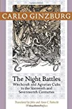 The Night Battles: Night Battles: Witchcraft and Agrarian Cults in the Sixteenth and Seventeenth Centuries