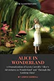 Alice in Wonderland : A Dramatization of Lewis Carroll's 'Alice's Adventures in Wonderland' and 'Through the Looking Glass': With Illustrations