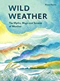 Wild Weather: The Myths, Magic and Science of Weather (English Edition)