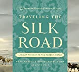 Traveling the Silk Road: Ancient Pathway to the Modern World (American Museum/Natural Hist) by Mark Norell (7-Sep-2011) Hardcover