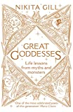 Great Goddesses. Life Lessons From Myths: Life lessons from myths and monsters