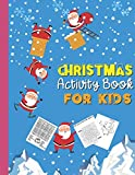 CHRISTMAS Activity Book FOR KIDS: A Fun Coloring And Activity Book For Toddlers And Kids Ages 2-4, 4-8   Makes A Cool, Cute Christmas Gift For Your ... MAZE, Word Search Puzzles and Coloring Pages.